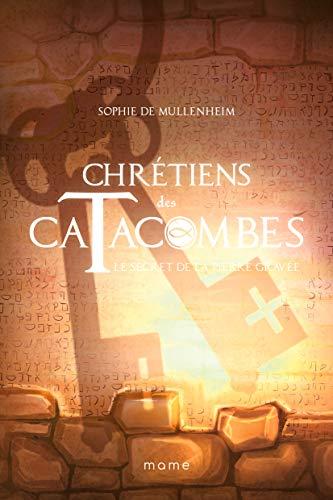 9782728926114: Chrétiens des catacombes : Le secret de la pierre gravée