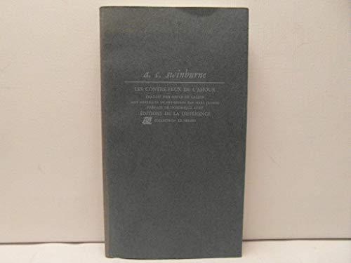 Les contre-feux de l'amour (Collection le milieu): Swinburne, Algernon Charles