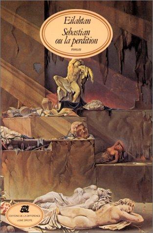 "9782729100810: Sébastian, ou, La perdition (Collection ""Ligne droite"") (French Edition)"