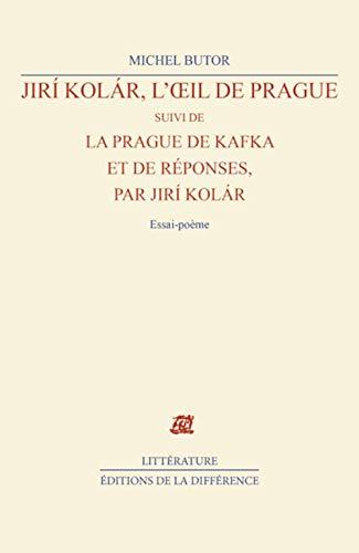 Jiri Kolar l'oeil de prague. suivi de: Michel Butor, Jiri
