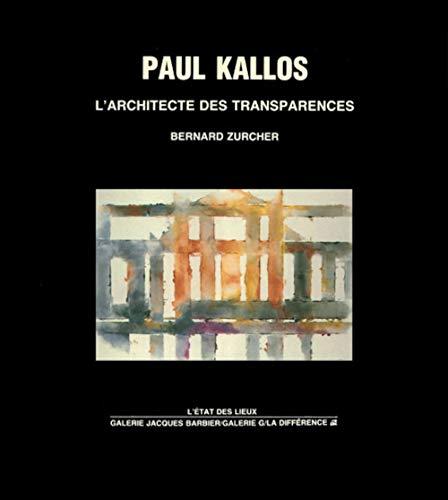 Paul Kallos, l'architecte des transparences: Bernard Zurcher; France)