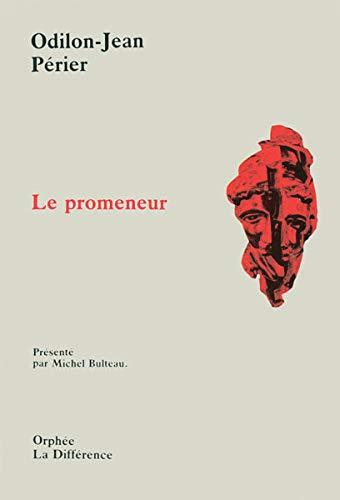Le promeneur [Jul 31, 1997] PÃ rier: PÃ rier Odilon-Jean