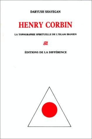 9782729105327: Henry Corbin : La topographie spirituelle de l'Islam iranien (Philosophia perennis)