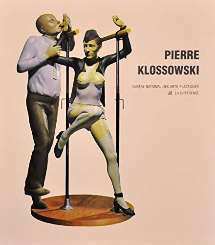 9782729105846: Pierre Klossowski : Anthologie des écrits de Pierre Klossowski sur l'art, [exposition, Paris, Fondation nationale des arts graphiques et plastiques 3 ... 1990-27 janvier 1991] (L'etat des lieux)
