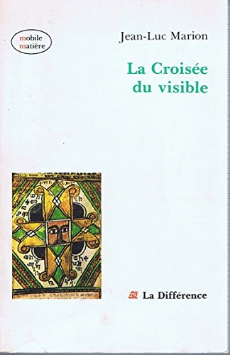La croisee du visible (Mobile matiere) (French Edition) (2729106677) by Marion, Jean-Luc