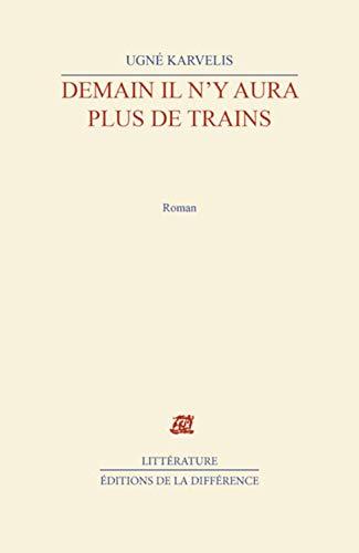 9782729107086: Demain il n'y aura plus de trains: Roman