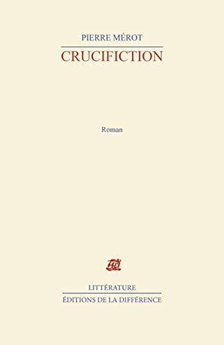 9782729107765: Crucifiction (Littera.Francai)