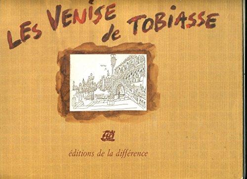 Les Venise de Tobiasse (H.Col.Beaux Art): Tobiasse, Théo