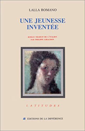 UNE JEUNESSE INVENTEE [Aug 24, 1992] Romano,: Lalla Romano