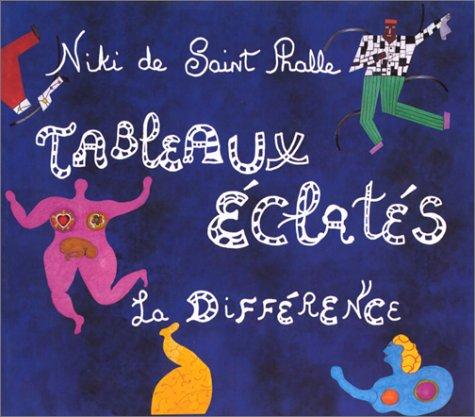 Tableaux Eclates. - Saint Phalle, Niki de --