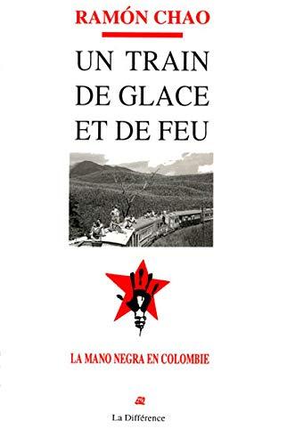 9782729109998: Un train de glace et de feu : La mano Negra en Colombie