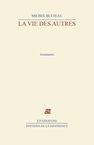 9782729110505: La vie des autres: Instantanés (Littérature) (French Edition)