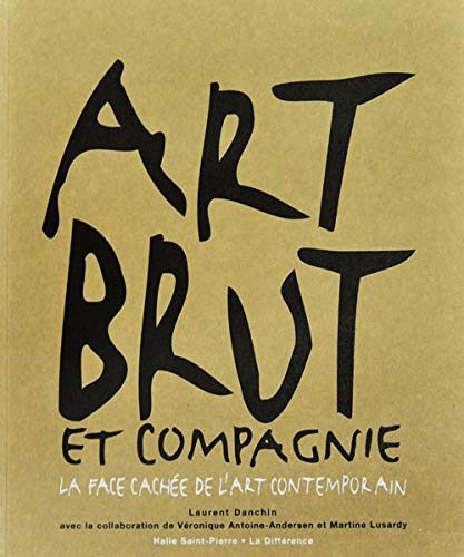 9782729111212: Art brut et compagnie: La face cachée de l'art contemporain (French Edition)