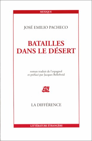 Batailles dans le desert, deuxième édition (French: José Emilio Pacheco