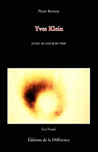 9782729113322: Yves Klein. : Le feu au coeur du vide (Les essais)