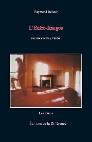 L'Entre-Images: Raymond Bellour