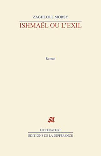 Ishmaël ou l'exil (French Edition): Zaghloul Morsy