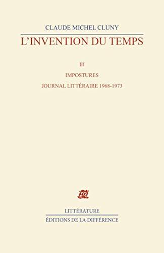 9782729115012: Impostures : L'Invention du temps, tome III : Journal littéraire, 1968-1973