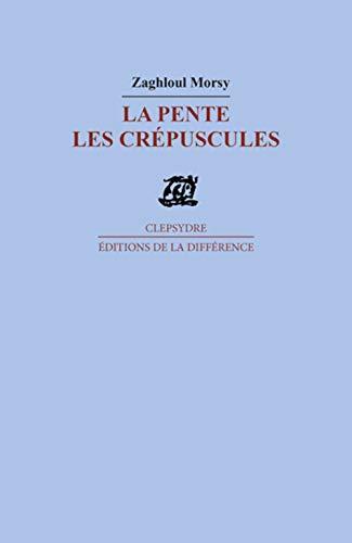 La pente des crépuscules (French Edition): Morsy, Zaghloul