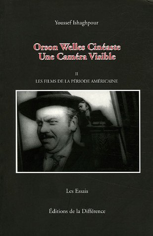 9782729115814: Orson Welles Cinéaste : Une Caméra Visible, Tome 2, Les films de la période américaine (Les essais)