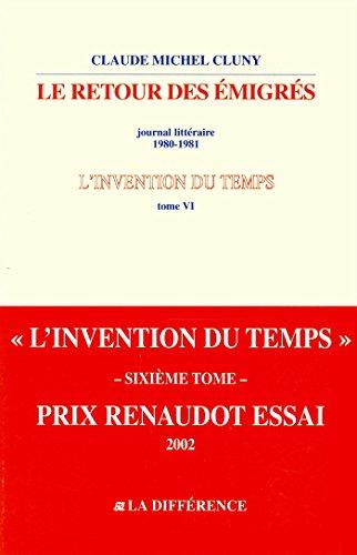 9782729117184: L'invention du temps : Tome 6, Le retour des émigrés, journal littéraire 1980-1981