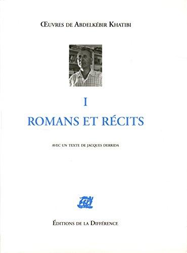 9782729117214: Oeuvres de Abdelkébir Khatibi : Tome 1, Romans et récits