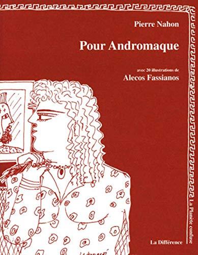 Pour Andromaque Nahon, Pierre et Fassianos, Alekos