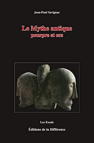 9782729117528: Le Mythe antique : Pourpre et ors