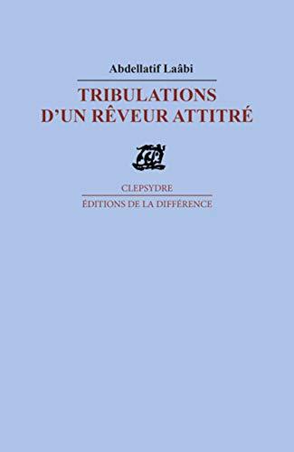 9782729117597: Tribulations d'un r�veur attitr�