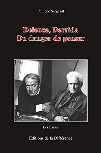 """""""Deleuze, Derrida ; du danger de penser"""" (2729118241) by Philippe Sergeant"""