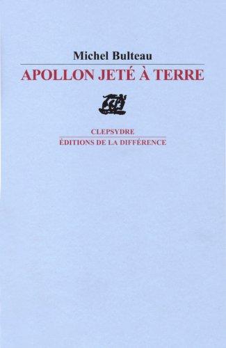 Apollon jeté à terre Bulteau, Michel
