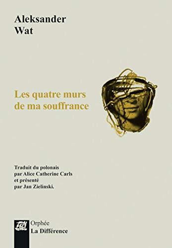 9782729120191: Les quatre murs de ma souffrance : Edition bilingue français-polonais (Orphée)