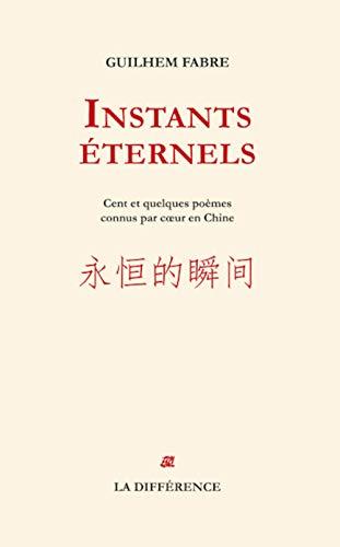 9782729121068: Instants éternels : Cent et quelques poèmes appris par coeur en Chine