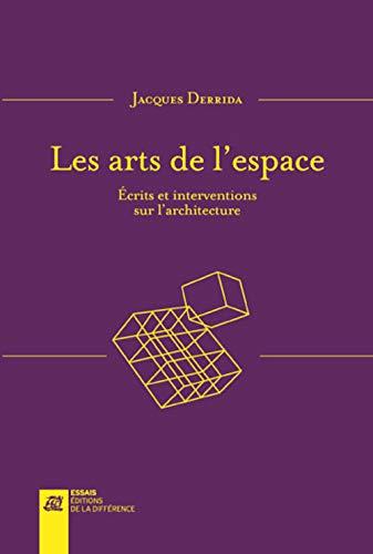 Les arts de l'espace: Derrida, Jacques