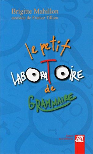 Le petit laboratoire de grammaire: Mahillon, Brigitte