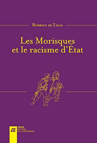 9782729123109: Les Morisques et le racisme d'Etat (Les essais)