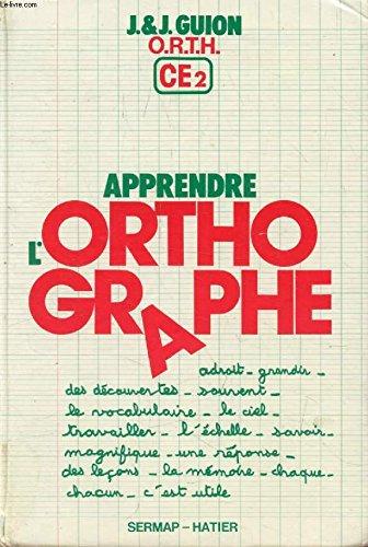 9782729357009: Apprendre l'orthographe / o.r.t.h. c.e. 2, observation, regles, transfert, habilete