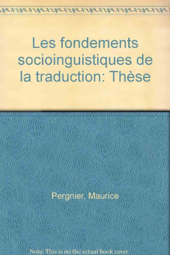 9782729500467: les fondements socio-linguistiques de la traduction. (1978).