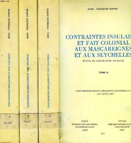 9782729500689: Contraintes insulaires et fait colonial aux Mascareignes et aux Seychelles: Etude de geographie humaine (French Edition)