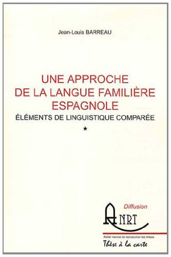 9782729514006: Un approche de la langue familière espagnole : Eléments de linguistique comparée, 2 volumes