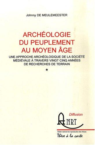 9782729514914: Archéologie du peuplement au Moyen Age : Une approche archéologique de la société médiévale à travers vingt-cinq années de recherches de terrain 2 volumes