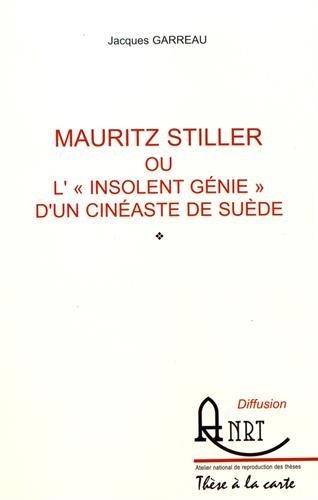 """Mauritz Stiller ou l'""""insolent génie"""" d'un cinéaste"""