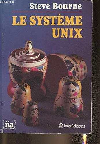 9782729600143: Le Système UNIX