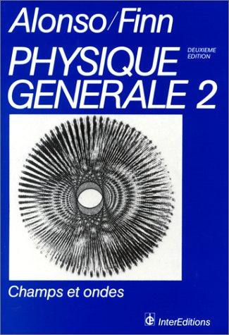 9782729601379: Physique générale Tome 2 : Champs et ondes