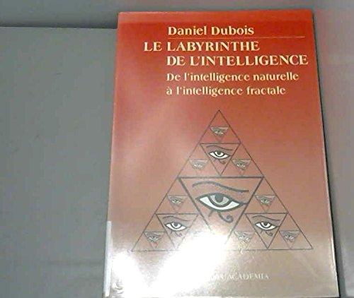 9782729601898: LE LABYRINTHE DE L'INTELLIGENCE. De l'intelligence naturel à l'intelligence artificielle