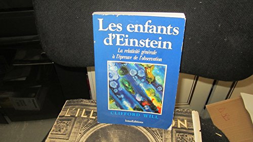 9782729602284: LES ENFANTS D'EINSTEIN. La relativit� g�n�rale � l'�preuve de l'observation