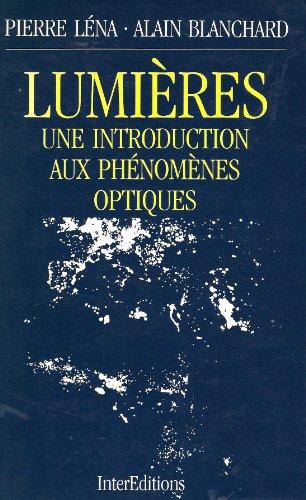 9782729602901: Lumieres : une introduction aux phénomènes otiques