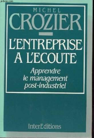 9782729603045: L'entreprise a l'ecoute: Apprendre le management post-industriel (French Edition)