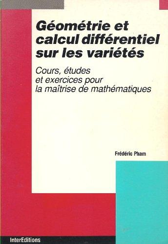9782729604509: GEOMETRIE ET CALCUL DIFFERENTIEL SUR LES VARIETES. Cours, études et exercices pour la maîtrise des mathématiques (Enseignement)