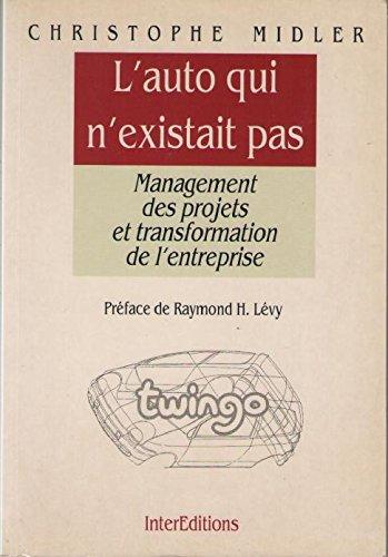 9782729605063: L'auto qui n'existait pas : Management des projets et transformation de l'entreprise